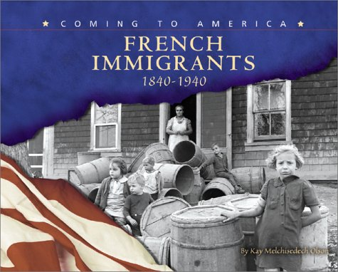 French Immigrants: 1840-1940 (Coming to America)