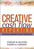 Creative cash flow reporting:uncovering sustainable financial performance