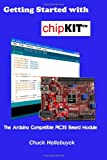 img - for Getting Started with chipKIT: The Arduino Compatible PIC32 Based Module book / textbook / text book