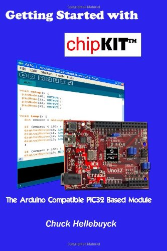 Getting Started with chipKIT: The Arduino Compatible PIC32 Based Module