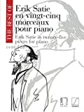 img - for THE BEST OF ERIK SATIE TWENTY-FIVE 25 PIECES FOR PIANO VINGT-CINQ MORCEAUX book / textbook / text book
