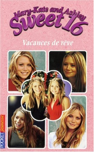 Mary-Kate and Ashley Sweet 16, Tome 12 : Vacances de rêve