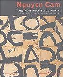 echange, troc Cam Nguyen, Arnault Tran - Hanoï-Paris : L'odyssée d'un peintre : From Hanoi to Paris : A Painter's Odyssey