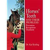 Horses' Teeth and Their Problems: Prevention, Recognition, and Treatment