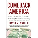 Comeback America: Turning the Country Around and Restoring Fiscal Responsibility ~ David M. Walker