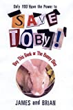 Save Toby: Buy This Book or the Bunny Dies (0758227612) by James