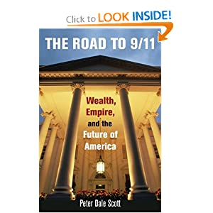 The Road to 9/11: Wealth, Empire, and the Future of America - Peter Dale Scott
