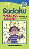Sudoku Makes You Smarter! (Kids' Book!) (1416936637) by Moore, Gareth