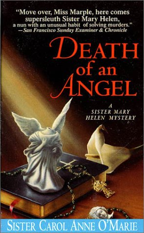 Death of an Angel: A Sister Mary Helen Mystery (Sister Mary Helen Mysteries), Carol Anne O'Marie