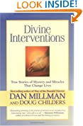 Divine Interventions: True Stories of Mysteries and Miracles That Change Lives
