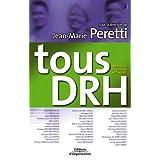Tous DRH : Les Responsabilit�s Ressources Humaines des cadres et dirigeantspar Jean-Marie Peretti