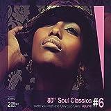 80's Soul Classics, Vol. 6