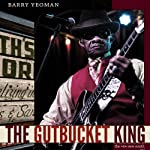 The Gutbucket King | Barry Yeoman