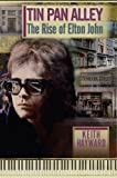Tin Pan Alley: The Rise Of Elton John (English Edition)