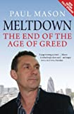 Paul Mason Meltdown: The End of the Age of Greed