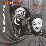 vignette de 'Dannès, ses photographies (Pierre Dannès)'