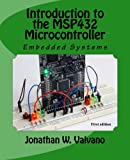 Embedded Systems: Introduction to the MSP432 Microcontroller (Volume 1)