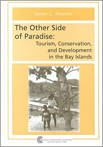 The Other Side of Paradise: Tourism, Conservation and Development in the Bay Islands (Tourism Dynamics)