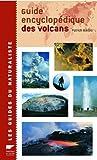 echange, troc Patrick Barois - Guide encyclopédique des volcans