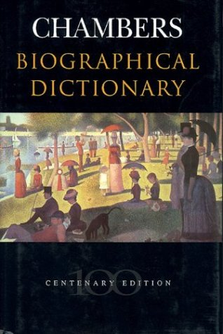 Chambers Biographical Dictionary (Larousse Biographical Dictionary)