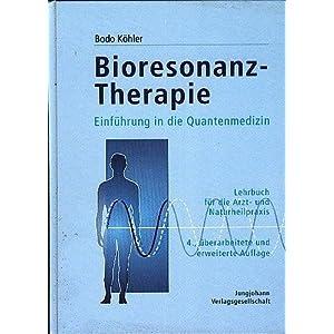 Bioresonanz- Therapie. Einführung in die Quantenmedizin