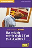 Nos enfants ont-ils droit  l'art et  la culture ? Manifeste pour une politique de l'ducation artistique et culturelle