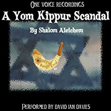 A Yom Kippur Scandal (       UNABRIDGED) by Shalom Aleichem Narrated by David Ian Davies