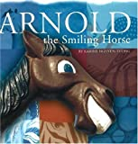 Arnold the Smiling Horse