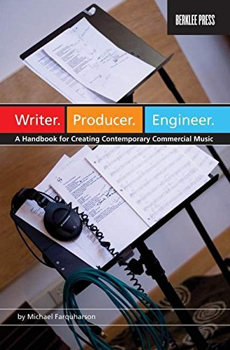 Writer, Producer, Engineer: A Handbook for Creating Contemporary Commercial Music