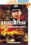 A Reluctant Hero: The Life of Captain...