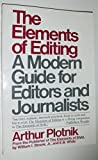THE ELEMENTS OF EDITING: a Modern Guide for Editors and Journalists (0020474105) by Plotnik, Arthur