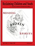 img - for Mending Broken Spirits (Reclaiming Children and Youth, Volume 5, Issue 4) book / textbook / text book
