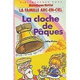 La cloche de Pâques : La famille Arc-en-ciel : Collection : Bibliothèque rose cartonnée