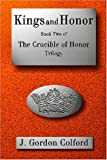 img - for Kings and Honor: Book Two of The Crucible of Honor trilogy book / textbook / text book