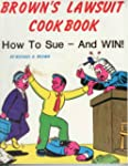 Brown's Lawsuit Cookbook