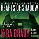 Hearts of Shadow: A Deadglass Novel, Book 2 Audiobook by Kira Brady Narrated by Xe Sands