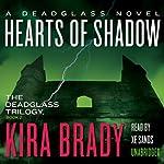 Hearts of Shadow: A Deadglass Novel, Book 2 | Kira Brady