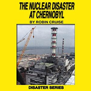The Nuclear Disaster at Chernobyl Audiobook
