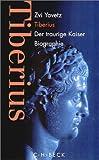 Tiberius. Der traurige Kaiser. (3406452701) by Yavetz, Zvi