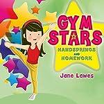 Gym Stars: Handsprings and Homework | Jane Lawes