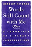 Words Still Count With Me: A Chronicle of Literary Conversations