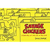 Savage Chickens: A Survival Kit for Life in the Coopby Doug Savage