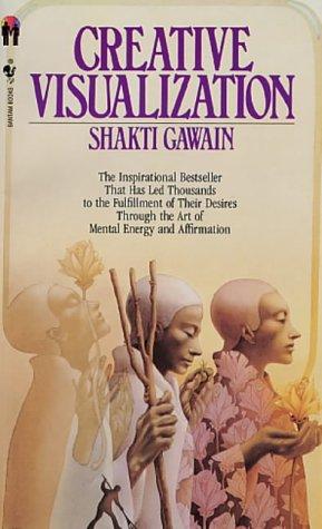 Creative visualisation by shakti gawain