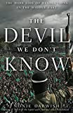 img - for The Devil We Don't Know: The Dark Side of Revolutions in the Middle East book / textbook / text book