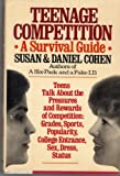 Teenage Competition: A Survival Guide (0871314878) by Cohen, Susan