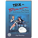 "Trix on Trixon: The Story of the German Drum Companyvon ""Ingo Winterberg"""
