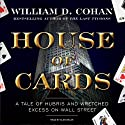 House of Cards: A Tale of Hubris and Wretched Excess on Wall Street (       UNABRIDGED) by William Cohan Narrated by Alan Sklar