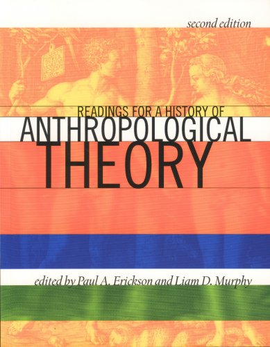 Readings for a History of Anthropological Theory, second edition