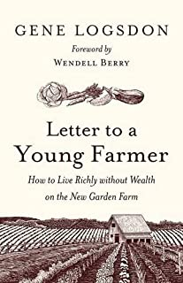 Book Cover: Letter to a Young Farmer: How to Live Richly without Wealth on the New Garden Farm