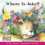 Where Is Jake? (My First Reader) (0516246410) by Packard, Mary